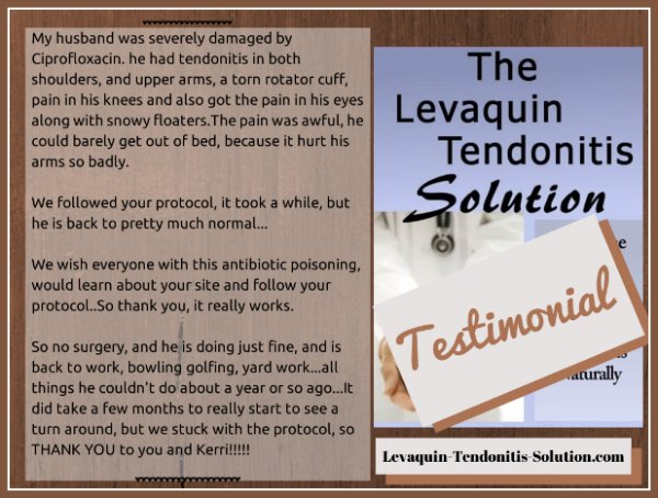 Levaquin Tendonitis Solution Testimonial, Levaquin Tendonitis solution Review, Review of the Levaquin Tendonitis Solution