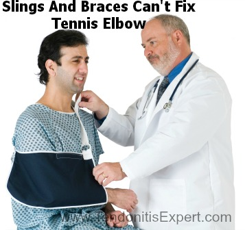 Tennis elbow brace and slings can't fix Tennis Elbow