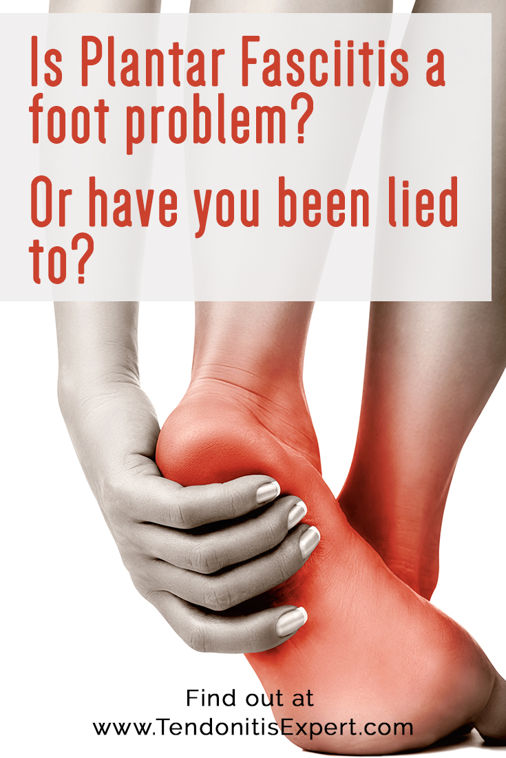 Plantar Fasciitis is considered to be a foot problem, because that's where it hurts.  But the cause of Plantar Fasciitis isn't in the foot.